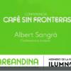 CAFÉ SIN FRONTERAS - CONFERENCISTA ALBERT SANGRÀ